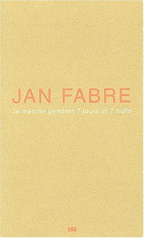 Je marche pendant 7 jours et 7: Jan Fabre