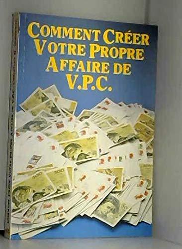 9782902468522: Comment cr�er votre propre affaire de VPC