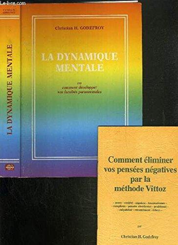 La Dynamique Mentale Ou Comment Développer Vos: Godefroy Christian H.