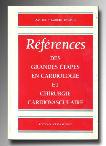 references des grandes etapes en cardiologie et: Khouri Robert