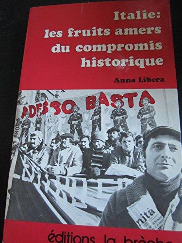 9782902524020: Les Fruits amers du compromis historique : Le Parti communiste italien et le pouvoir d'État, 1944-1978