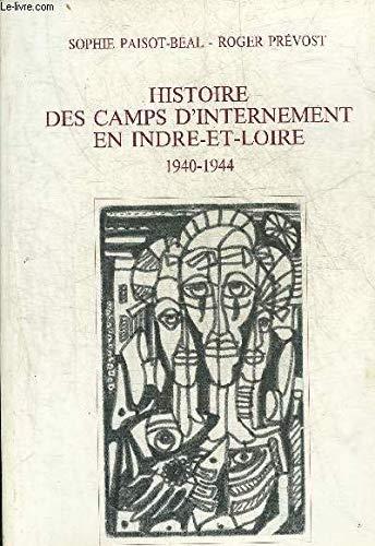 9782902559084: Histoire des camps d'internement en Indre-et-Loire: 1940-1944