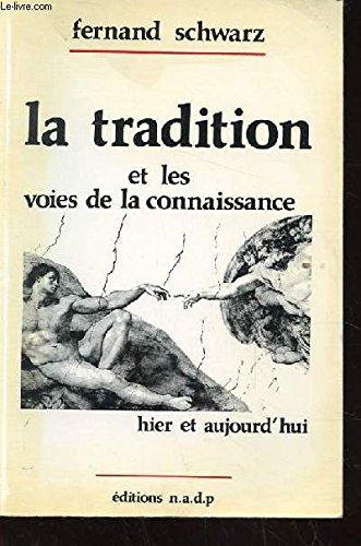 9782902605071: La tradition et les voies de la connaissance. hier et aujourd'hui