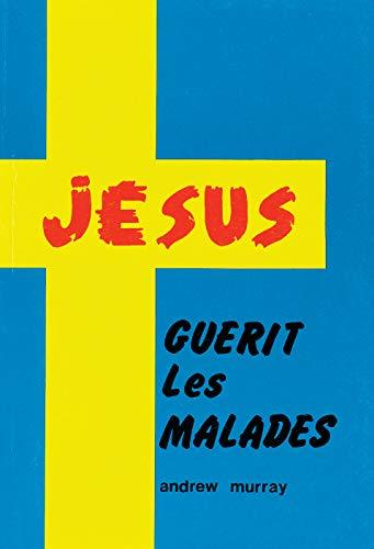 9782902628148: Jésus guérit les malades ou Guérison selon la Parole de Dieu