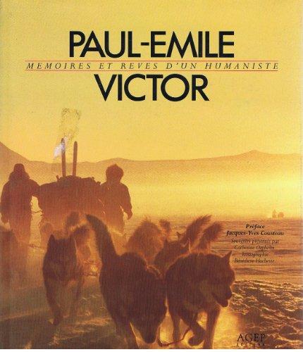 9782902634668: Paul-Emile Victor: Mémoires et rêves d'un humaniste (Collection Mémoires d'aujourd'hui) (French Edition)