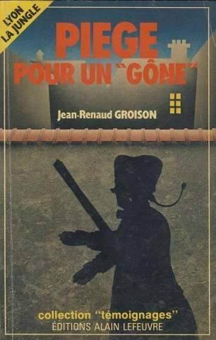 Piège pour un gône: Jean Renaud Groison