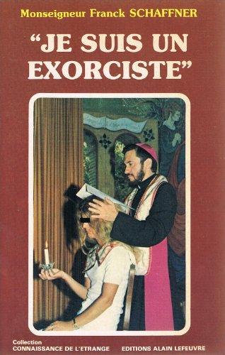 9782902639786: Je suis un exorciste (Connaissance de l'�trange)