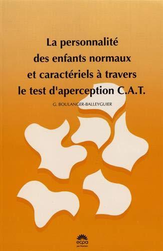 9782902656035: La personnalit� des enfants normaux et caract�riels � travers le test d'aperception CAT