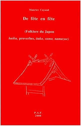 9782902684434: De fête en fête ( Folklore du Japon. Haiku, proverbes, itako, sumo, namazue)
