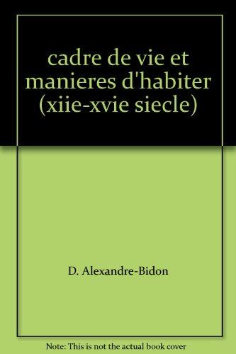 9782902685332: Cadre de vie et mani�res d'habiter (XIIeme-XVIeme si�cle)