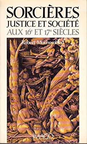 9782902702374: Sorcières, justice et société aux 16e et 17e siècles