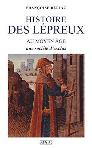 9782902702411: Histoire des lépreux au Moyen Âge: Une société dexclus