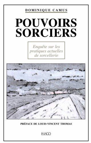 9782902702459: Pouvoirs sorciers: Enquête sur les pratiques actuelles de sorcellerie (French Edition)