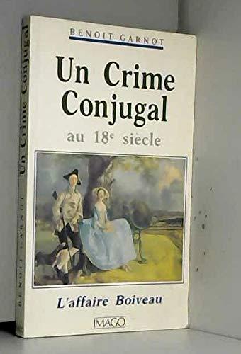 9782902702787: Un crime conjugal au 18e siècle. L'affaire Boiveau