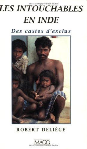 Les intouchables en Inde: Des castes d'exclus (French Edition): Deliege, Robert