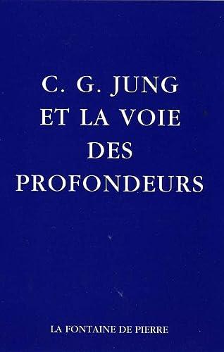 9782902707317: C.G. Jung et la voie des profondeurs