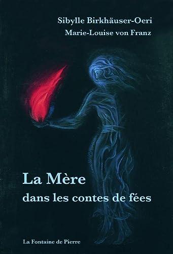 9782902707492: La M�re dans les contes de f�es