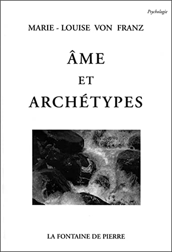 Ame et archétypes (French Edition): Von Franz, Marie-Louise