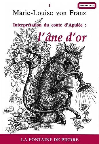 Interprétation du conte d'Apulée: L'âne d'or (French Edition) (9782902707614) by Von Franz, Marie-Louise