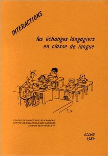9782902709359: Interactions: Les echanges langagiers en classe de langue (Publications de l'Universite des langues et lettres de Grenoble) (French Edition)
