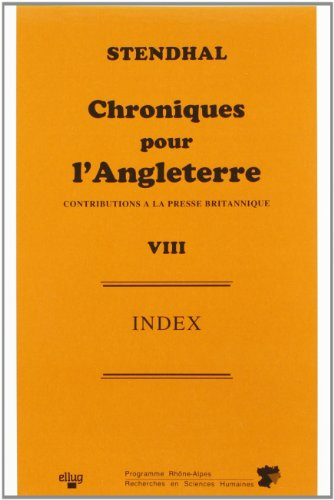 9782902709861: Stendhal's English-Speaking Journalism / Stendhal Chroniques Pour l'Angleterre: Index: Contributions a La Presse Britannique 1822-1829 (French and English Edition)