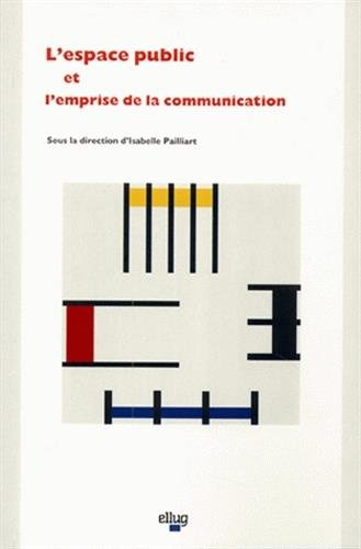 9782902709878: L'espace public et l'emprise de la communication