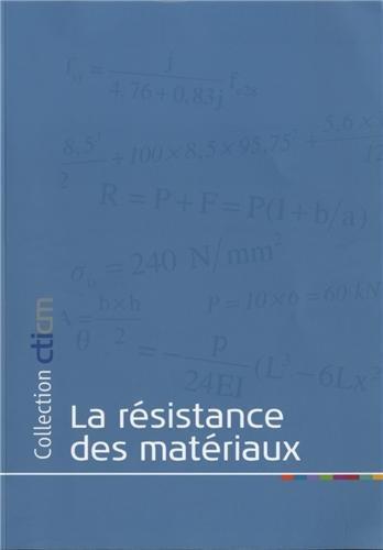9782902720408: La résistance des matériaux : Les principes et méthodes