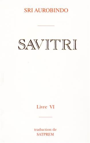 9782902776610: Savitri : Tome 6, Le livre du destin