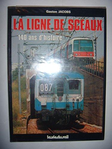 9782902808281: La Ligne de Sceaux : 140 ans d'histoire (Histoire et technique)