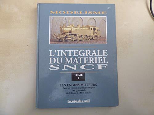 9782902808328: Modélisme, l'intégrale du matériel SNCF, tome 1. Les engins moteurs