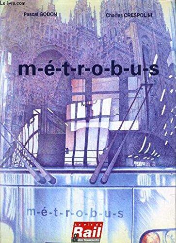 9782902808557: Métrobus : De l'idée à la mise en service