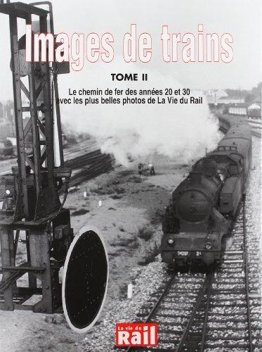 Images de Trains Tome II Le chemin de fers des annees 20 et 30 avec les plus belles photos de La ...