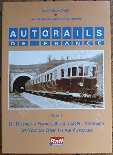 9782902808649: Autorails de France : Tome 3, De Dietrich, Franco Belge, ADN, Voyages officiels par autorails