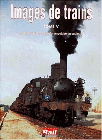 9782902808779: Images de trains, tome 5