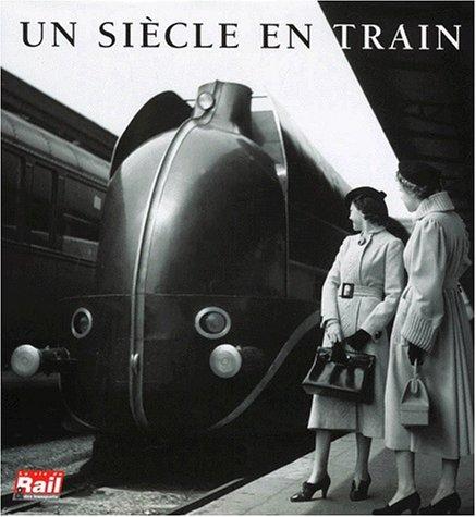 9782902808908: Un siècle en train