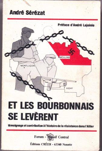 9782902894307: Et les Bourbonnais se leverent: Temoignage et contribution a l'histoire de la resistance dans l'Allier (Forum-Massif central) (French Edition)