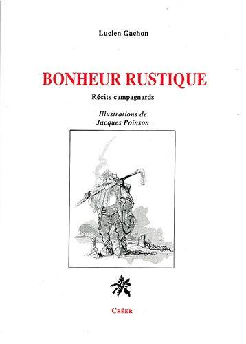 9782902894987: Bonheur rustique : Récits campagnards