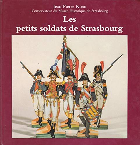 9782902912513: Les petits soldats de Strasbourg : catalogue g�n�ral des collections des Mus�es de Strasbourg