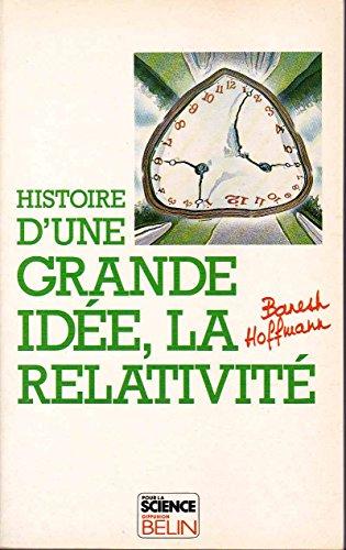 Histoire d' Une Grande Idée, La relativité: Banesh Hoffmann