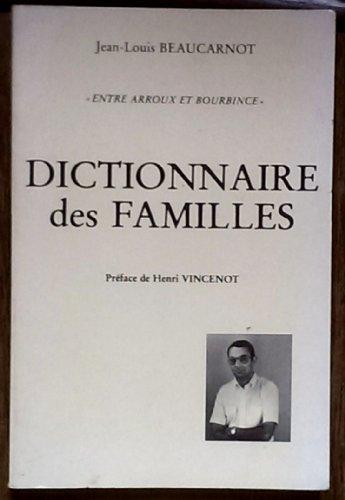 9782902919024: Dictionnaire des familles: Entre Arroux et Bourbince (French Edition)