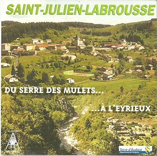 9782902935307: Saint Julien Labrousse du serre des mulets ...à l'Eyrieux Ardèche Chalencon Vivarais
