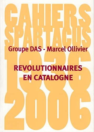 Révolutionnaires en Catalogne,1936-1937: Marcel Ollivier; Collectif