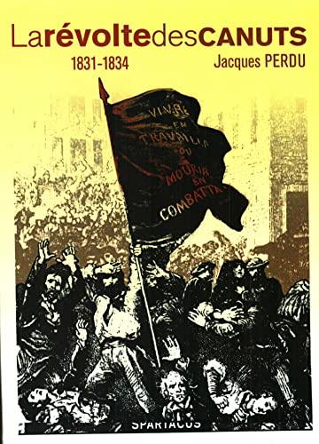 9782902963591: La r�volte des canuts : Les insurrections lyonnaises 1831-1834