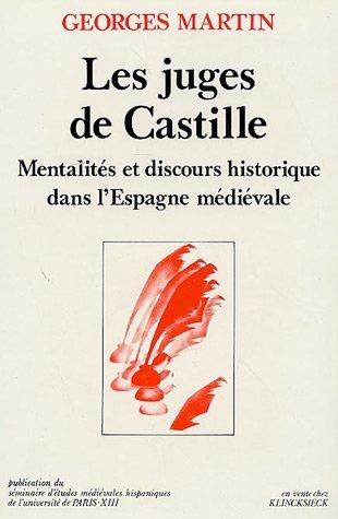 9782902966066: Les juges de Castille: Mentalités et discours historique dans lEspagne médiévale (Annexes des cahiers de linguistique hispanique médiévale)