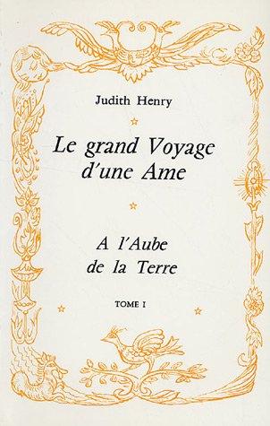 9782902995219: Le grand Voyage d'une Ame : Tome 1, A l'Aube de la Terre