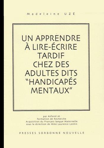 9782903019310: Un apprendre a lire-ecrire tardif chez des adultes dits handicapes me ntaux (Acquisition langage-oral ecrit)