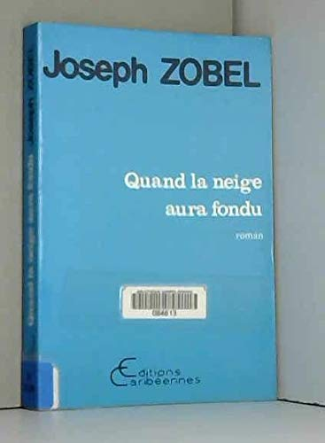 Quand la neige aura fondu (French Edition) (2903033021) by Joseph Zobel