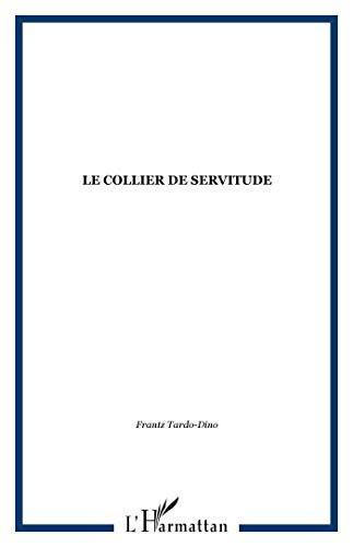 Le collier de servitude : La condition: Tardo-Dino, Frantz