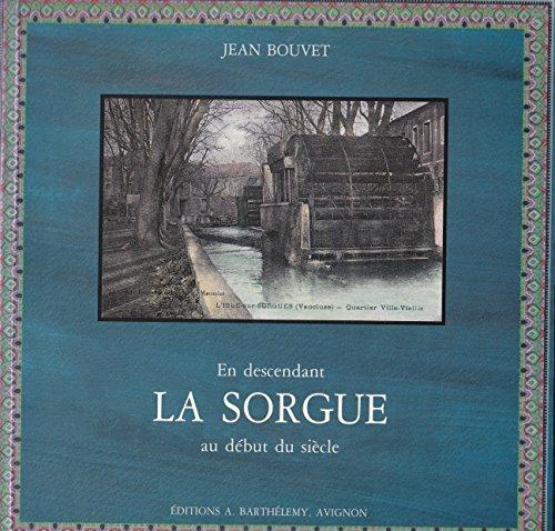 9782903044732: En descendant la Sorgue au début du siècle