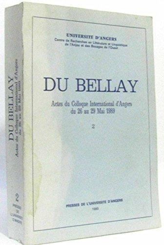 DU BELLAY -------- [ Actes du Colloque International d'Angers du 26 au 29 mai 1989 organis&...